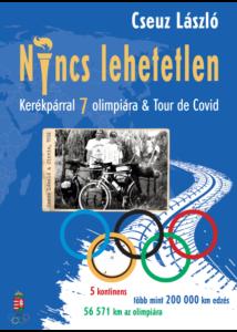 Nincs lehetetlen - Kerékpárral 7 olimpiára & Tour de Covid