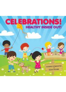 CELEBRATIONS! HEALTHY INSIDE OUT!