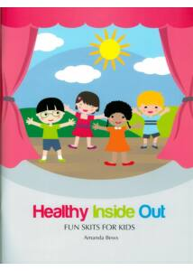 HEALTHY INSIDE OUT - FUN SKITS FOR KIDS