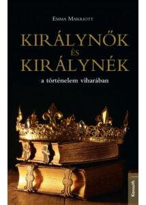 Királynők és királynék a történelem viharában