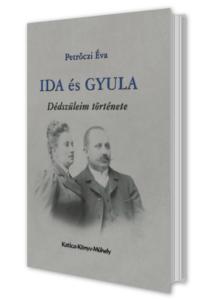 Ida és Gyula – dédszüleim története