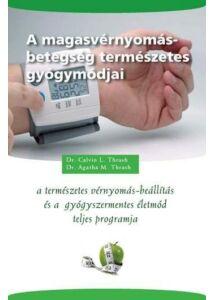 A magasvérnyomás-betegség természetes gyógymódjai