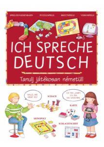 Ich spreche Deutsch - Tanulj játékosan németül!