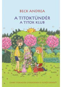 A Titoktündér - A Titok Klub - Újabb titokmesék gyerekeknek és felnőtteknek