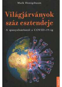 Világjárványok száz esztendeje - A spanyolnáthától a COVID-19-ig