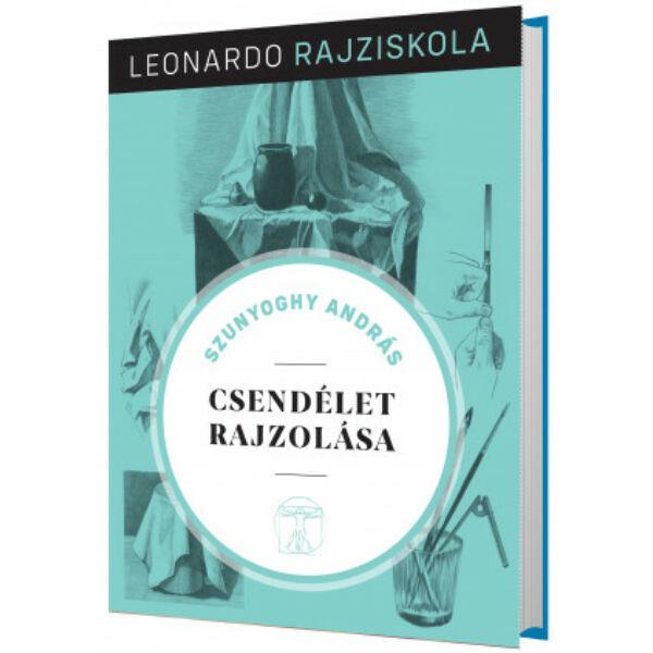 Leonardo rajziskola Bookazine sorozat 1. kötet - Csendélet rajzolása