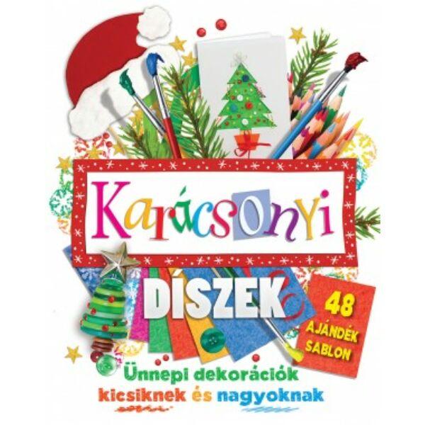 Karácsonyi díszek - Ünnepi dekorációk kicsiknek és nagyoknak
