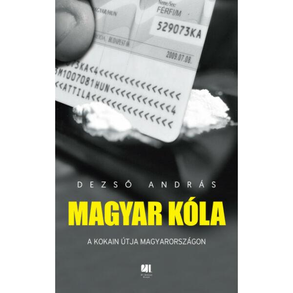 Magyar kóla - A kokain útja Magyarországon