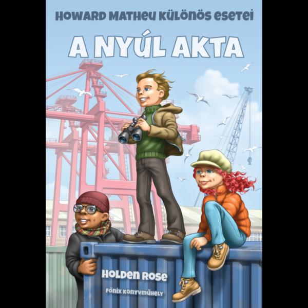 A Nyúl akta - Howard Matheu különös esetei