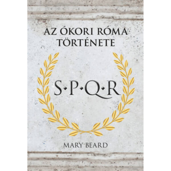S.P.Q.R. - Az Ókori Róma története
