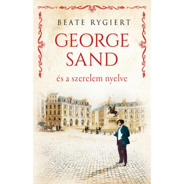 George Sand és a szerelem nyelve