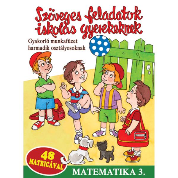 Szöveges feladatok iskolás gyerekeknek - Matematika 3.